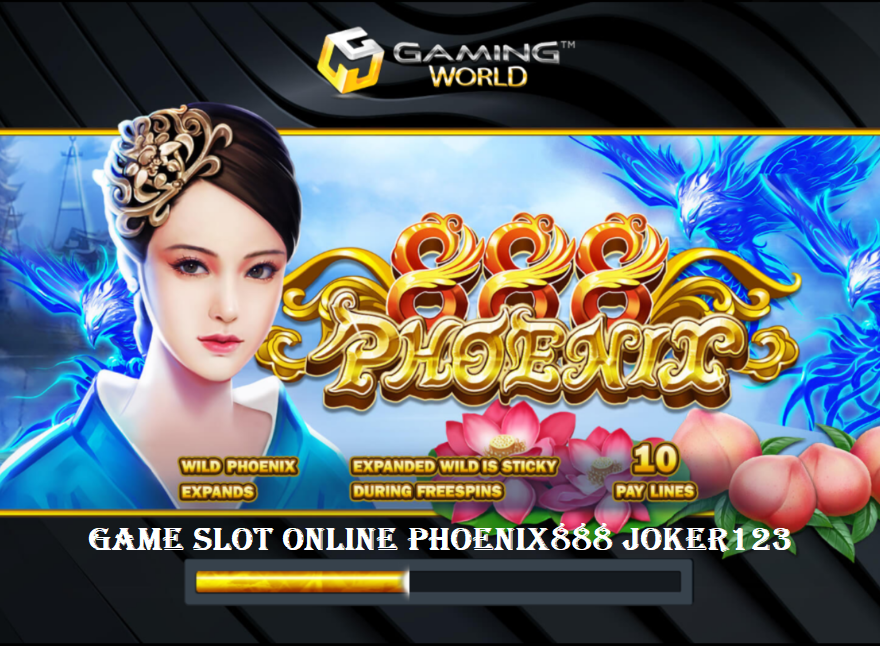 Game Slot Online Phoenix888 Joker123