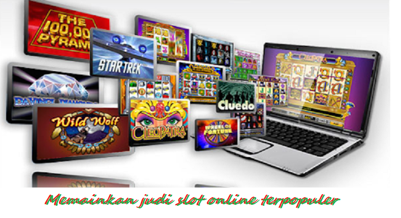 Memainkan judi slot online terpopuler