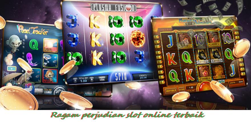 Ragam perjudian slot online terbaik